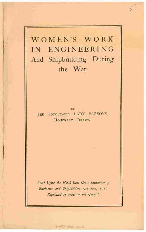 Women's Work in engineering and shipbuilding during the War by Lady Parsons. Pamphlet 1919. Ref. NAEST 92 10 03